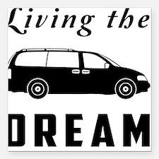 "Living the DREAM Square Car Magnet 3"" x 3"""