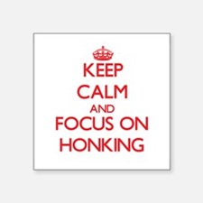 Keep Calm and focus on Honking Sticker