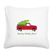 Hauling Holiday Cheer Square Canvas Pillow