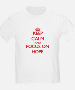 Keep Calm and focus on Hope T-Shirt