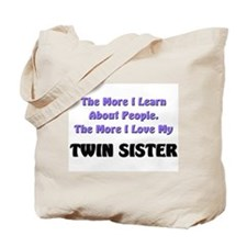 more I learn about people, more I love my TWIN SIS