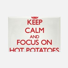 Keep Calm and focus on Hot Potatoes Magnets