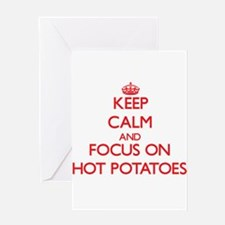 Keep Calm and focus on Hot Potatoes Greeting Cards
