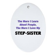 more I learn about people, more I love my STEP-SIS