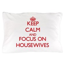 Funny Real housewife Pillow Case
