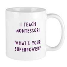 I teach montessori / What's your superpower Mugs