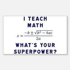 I Teach Math / What's Your Superpower? Decal