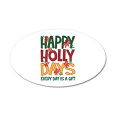HAPPY HOLLY DAYS EVERYDAY IS A GIFT Wall Decal