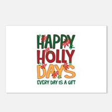 HAPPY HOLLY DAYS EVERYDAY IS A GIFT Postcards (Pac