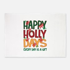 HAPPY HOLLY DAYS EVERYDAY IS A GIFT 5'x7'Area Rug