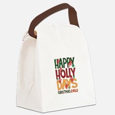 HAPPY HOLLY DAYS CHRISTMAS 2012 Canvas Lunch Bag