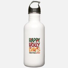 HAPPY HOLLY DAYS CHRISTMAS 2012 Water Bottle