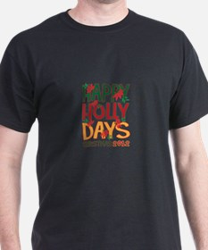 HAPPY HOLLY DAYS CHRISTMAS 2012 T-Shirt