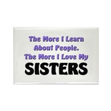 more I learn about people, more I love my SISTERS