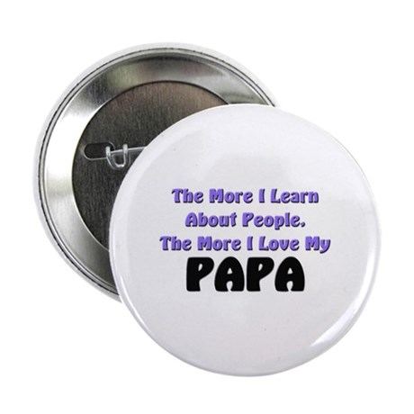 more I learn about people, more I love my PAPA 2.2