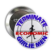 Terminate Economic Girlie Men Button
