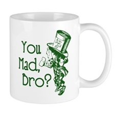 You Mad, Bro? (Mad Hatter) Mugs