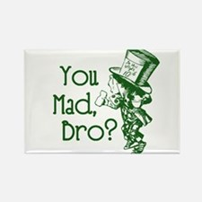 You Mad, Bro? (Mad Hatter) Magnets
