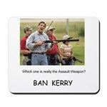 Kerry Assault Weapon Mousepad