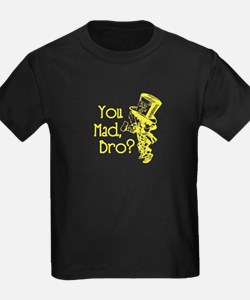 You Mad, Bro? (Mad Hatter) T-Shirt