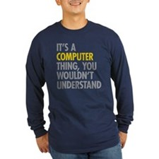 Its A Computer Thing T