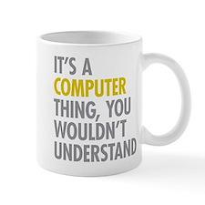 Its A Computer Thing Mug