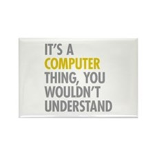 Its A Computer Thing Rectangle Magnet