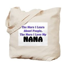 more I learn about people, more I love my NANA Tot