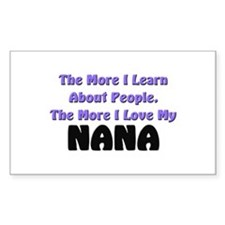 more I learn about people, more I love my NANA Sti