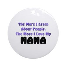 more I learn about people, more I love my NANA Orn