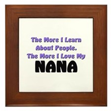 more I learn about people, more I love my NANA Fra