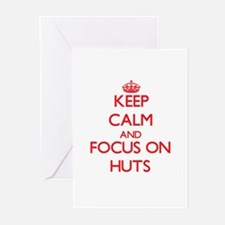 Keep Calm and focus on Huts Greeting Cards