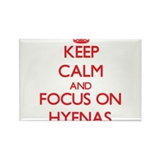 Keep Calm and focus on Hyenas Magnets