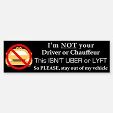 I'm NOT your Driver Bumper Bumper Bumper Sticker
