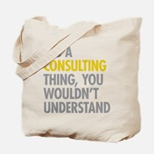 Its A Consulting Thing Tote Bag