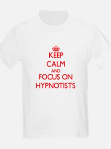 Keep Calm and focus on Hypnotists T-Shirt