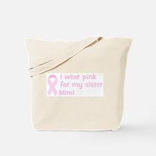 Sister Mimi (wear pink) Tote Bag