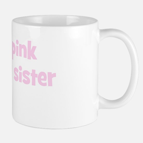 Sister Mimi (wear pink) Mug