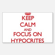 Keep Calm and focus on Hypocrites Decal