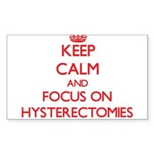 Keep Calm and focus on Hysterectomies Decal