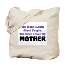 more I learn about people, more I love my MOTHER T