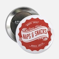 "Naps and Snacks 2.25"" Button"