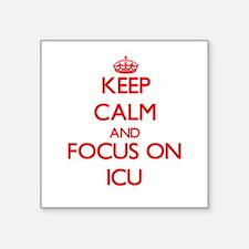 Keep Calm and focus on Icu Sticker