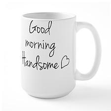 Good Morning Handsome Mugs
