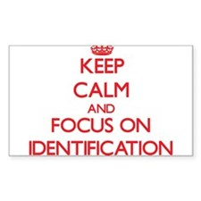 Keep Calm and focus on Identification Decal
