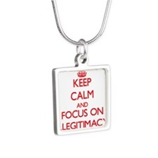 Keep Calm and focus on Illegitimacy Necklaces