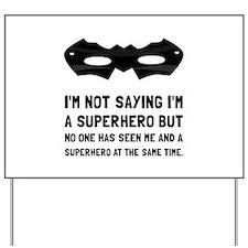 Me And Superhero Yard Sign