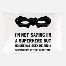 Me And Superhero Pillow Case