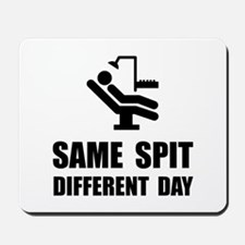 Same Spit Different Day Mousepad
