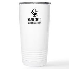 Same Spit Different Day Travel Mug